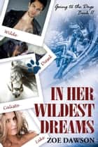 In Her Wildest Dreams ebook by Zoe Dawson