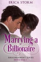 Marrying a Billionaire - The Arrangement, #3 ebook by
