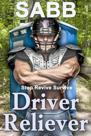 Driver Reliever - Stop Revive Survive ebook by Sabb