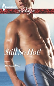 Still So Hot! ebook by Serena Bell