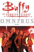 Buffy Omnibus Volume 7 ebook by Various, Joss Whedon