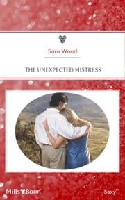 The Unexpected Mistress ebook by Sara Wood