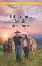 Hill Country Reunion ebook by Myra Johnson