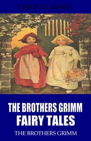 The Brothers Grimm Fairy Tales ebook by The Brothers Grimm,Edgar Taylor