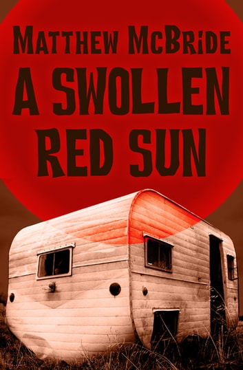 A Swollen Red Sun ebook by Matthew McBride