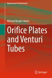Orifice Plates and Venturi Tubes ebook by Michael Reader-Harris