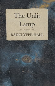 The Unlit Lamp ebook by Radclyffe Hall