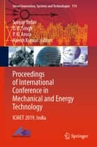 Proceedings of International Conference in Mechanical and Energy Technology - ICMET 2019, India ebook by Sanjay Yadav, D. B. Singh, P. K. Arora,...