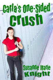 Carla's One-Sided Crush ebook by Susanne Marie Knight