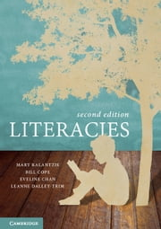 Literacies ebook by Mary Kalantzis,Bill Cope,Eveline Chan,Leanne Dalley-Trim