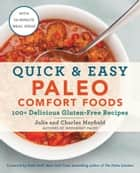 Quick & Easy Paleo Comfort Foods - 100+ Delicious Gluten-Free Recipes ebook by Julie Mayfield, Charles Mayfield