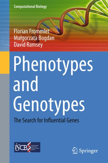 Phenotypes and Genotypes - The Search for Influential Genes ebook by Małgorzata Bogdan,David Ramsey,Florian Frommlet