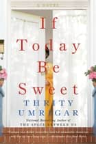 If Today Be Sweet ebook by Thrity Umrigar