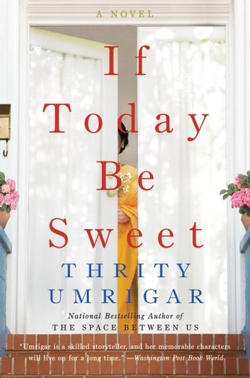 If Today Be Sweet - A Novel ebook by Thrity Umrigar