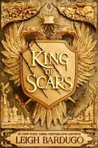 King of Scars ebook by Leigh Bardugo