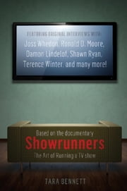 Showrunners: The Art of Running a TV Show ebook by Tara Bennett