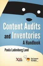 Content Audits and Inventories eBook by Paula Ladenburg Land
