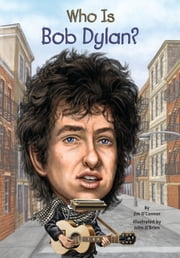 Who Is Bob Dylan? ebook by Jim O'Connor,John O'Brien,Nancy Harrison
