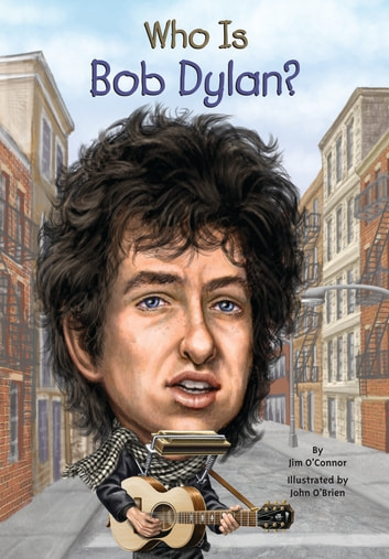 Who Is Bob Dylan? ebook by Jim O'Connor,Who HQ