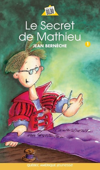 Mathieu 01 - Le Secret de Mathieu ebook by Jean Bernèche