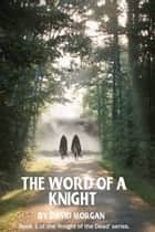 The Word of a Knight ebook by David Morgan