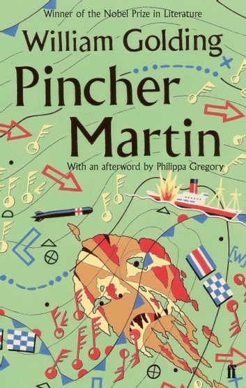 Pincher Martin - With an afterword by Philippa Gregory ebook by William Golding,Philippa Gregory