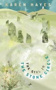 The Girl in the Stone Circle ebook by Karen Hayes