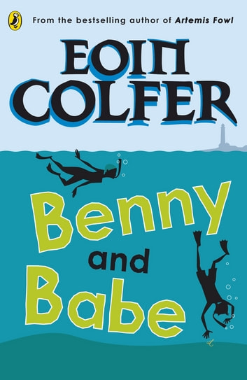 Benny and Babe eBook by Eoin Colfer