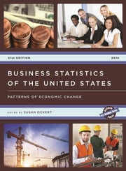 Business Statistics of the United States: Patterns of Economic Change ebook by Ockert, Susan