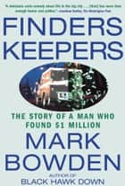 Finders Keepers ebook by Mark Bowden