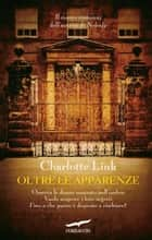 Oltre le apparenze ebook by Charlotte Link