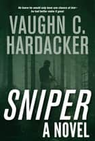 Sniper ebook by Vaughn C. Hardacker