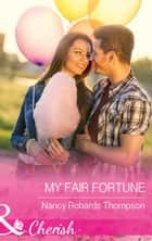 My Fair Fortune (Mills & Boon Cherish) (The Fortunes of Texas: Cowboy Country, Book 5) ebook by Nancy Robards Thompson