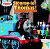 Hooray for Thomas! (Thomas & Friends) ebook by W. Awdry