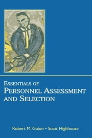 Essentials of Personnel Assessment and Selection ebook by Scott Highhouse,Robert M Guion
