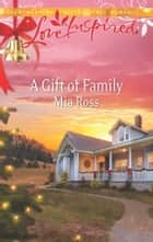 A Gift of Family ebook by Mia Ross