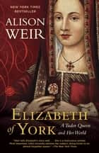 Elizabeth of York ebook by Alison Weir