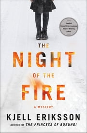 The Night of the Fire - A Mystery ebook by Kjell Eriksson