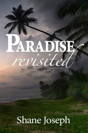Paradise Revisited ebook by Shane Joseph