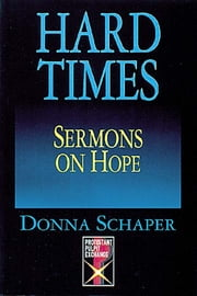 Hard Times Sermons On Hope ebook by Donna Schaper