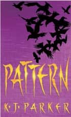 Pattern - Book Two of the Scavenger Trilogy ebook by