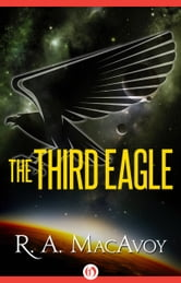 The Third Eagle ebook by R. A. MacAvoy