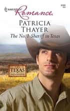 The No. 1 Sheriff in Texas ebook by Patricia Thayer