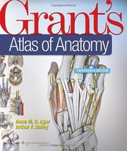 Grant's Atlas of Anatomy ebook by Anne M. Agur,Arthur F. Dalley