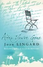 After You've Gone ebook by Joan Lingard