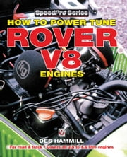 How to Power Tune Rover V8 Engines for Road & Track ebook by Des Hammill