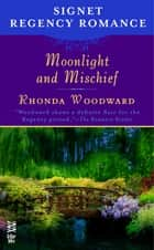 Moonlight and Mischief ebook by Rhonda Woodward