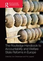 The Routledge Handbook to Accountability and Welfare State Reforms in Europe ebook by Tom Christensen, Per Lægreid