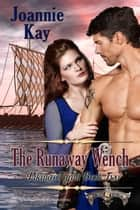 The Runaway Wench ebook by Joannie Kay