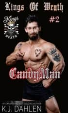 Candyman - Kings Of Wrath MC, #2 ebook by Kj Dahlen
